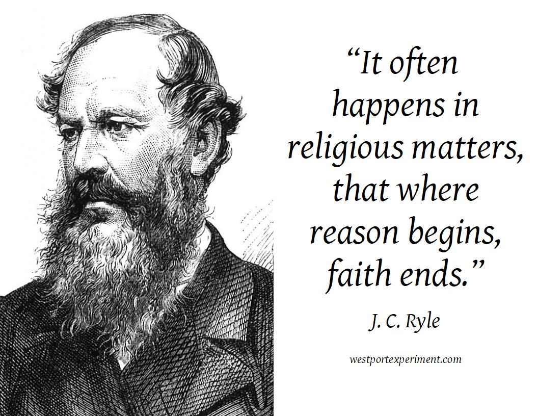 Ryle, Reason begins, faith ends